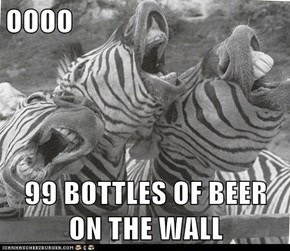 OOOO  99 BOTTLES OF BEER ON THE WALL