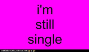 i'm still single status pic