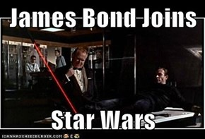 James Bond Joins   Star Wars