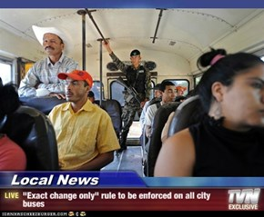 "Local News - ""Exact change only"" rule to be enforced on all city buses"