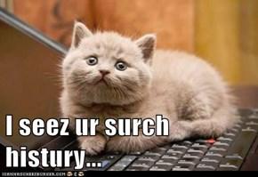 I seez ur surch histury...