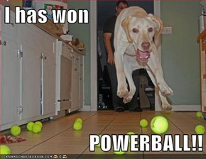 I has won  POWERBALL!!