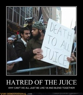 HATRED OF THE JUICE