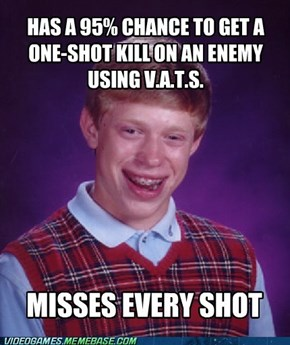 Bad Luck Fallout Player