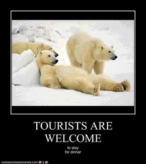 TOURISTS ARE WELCOME