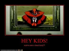 HEY KIDS!