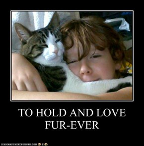 TO HOLD AND LOVE  FUR-EVER