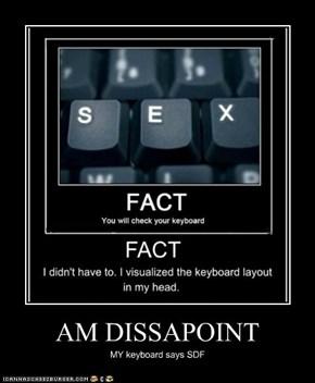AM DISSAPOINT