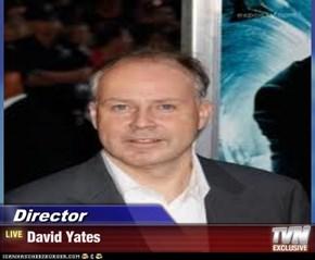 Director - David Yates