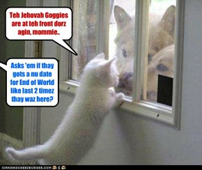 Teh Jehovah Goggies spreading teh Good News?!
