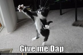 Give me Dap