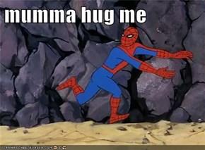 mumma hug me