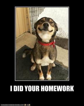 I DID YOUR HOMEWORK