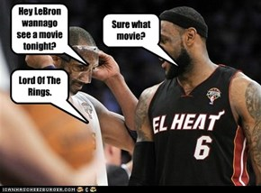 Hey LeBron wannago see a movie tonight?