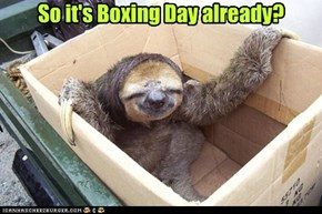 So it's Boxing Day already?