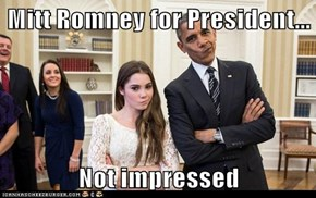 Mitt Romney for President...  Not impressed