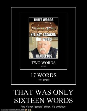THAT WAS ONLY SIXTEEN WORDS