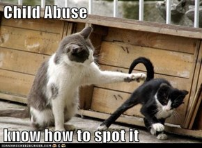 Child Abuse  know how to spot it