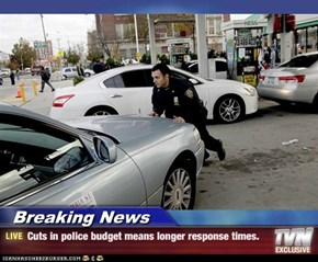 Breaking News - Cuts in police budget means longer response times.