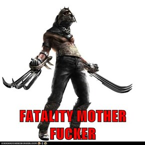 FATALITY MOTHER FUCKER