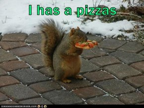 I has a pizzas