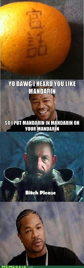 The Mandarin is not amused