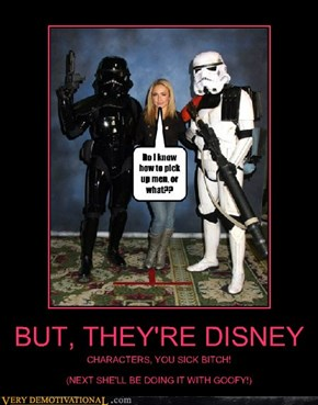 BUT, THEY'RE DISNEY