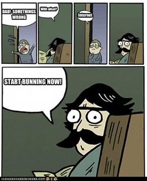 DAD!  SOMETHINGS WRONG