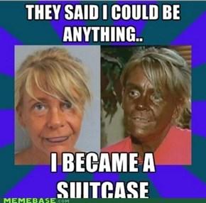 She has melanoma written all over her.
