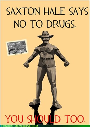 Drugs are for hippies!