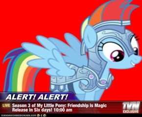 ALERT! ALERT! - Season 3 of My Little Pony: Friendship is Magic Release in Six days! 10:00 am