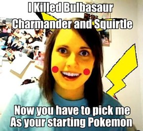 Overly Attached Pikachu