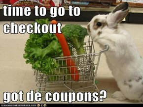 time to go to checkout  got de coupons?