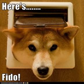 Here's........  Fido!