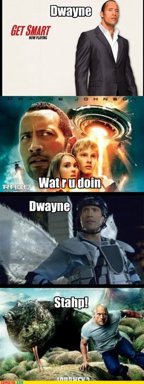 No, Dwayne Johnson, nooooooo!