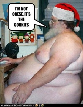 I'M NOT OBESE, IT'S THE COOKIES