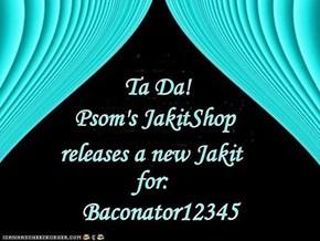 Psom's JakitShop New Release