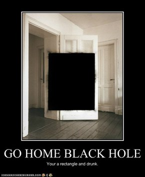 GO HOME BLACK HOLE