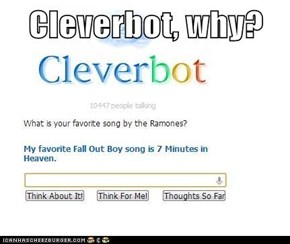 Cleverbot, why?