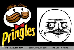 THE PRINGLES MAN Totally Looks Like ME GUSTA MEME