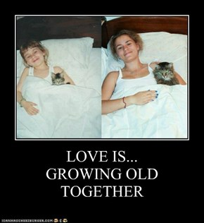 LOVE IS... GROWING OLD TOGETHER