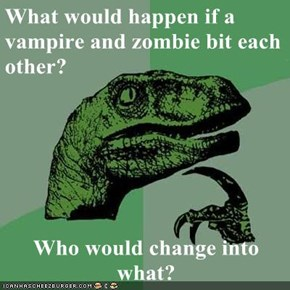 What would happen if a vampire and zombie bit each other?   Who would change into what?