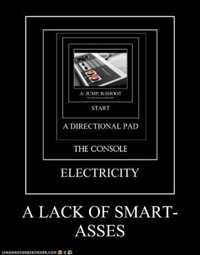 A LACK OF SMART-ASSES
