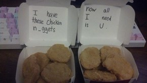 """You Had Me At """"Chicken Nuggets"""""""