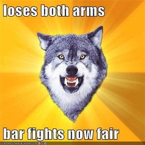 loses both arms  bar fights now fair