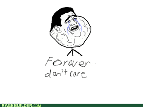 Forever don't care