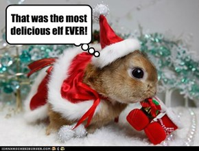 That was the most delicious elf EVER!