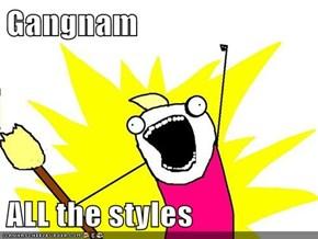 Gangnam  ALL the styles