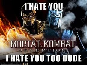 I HATE YOU   I HATE YOU TOO DUDE