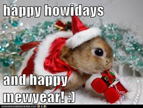 happy howidays  and happy mewyear! :)